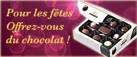 Pour les fêtes offrez-vous du chocolat !